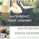 matrimonio verde greenery pantone