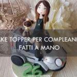 cake topper compleanno fatti a mano