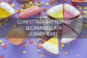 confettata per battesimo stile caramellata candy bar