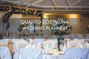 quanto costa un wedding planner, location di nozze