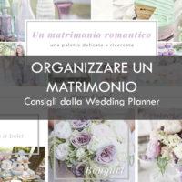 COME ORGANIZZARE UN MATRIMONIO: I CONSIGLI DELLA WEDDING PLANNER