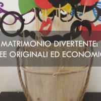 COME ORGANIZZARE UN MATRIMONIO DIVERTENTE