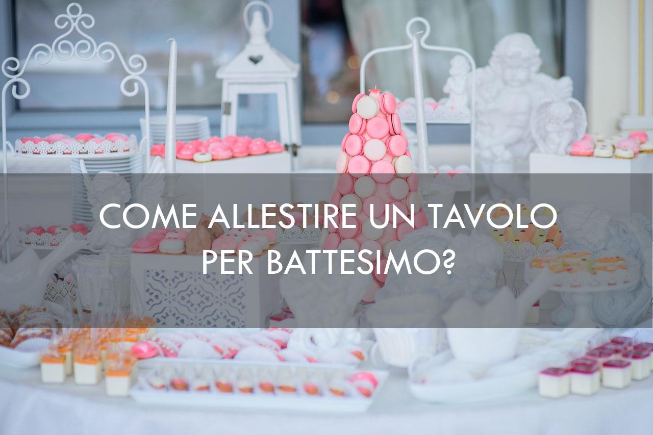 Come Addobbare Un Tavolo Per Confettata come allestire un tavolo per battesimo - scrapsa - cake